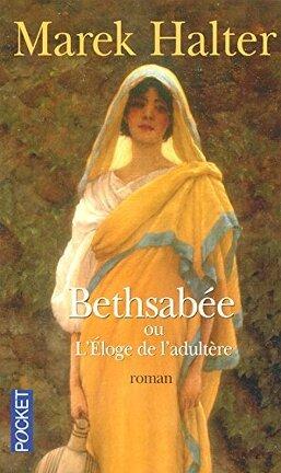 Couverture du livre : Bethsabée ou L'Éloge de l'adultère