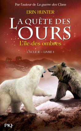 Couverture du livre : La Quête des Ours, Cycle 2, Tome 1 : L'île des ombres