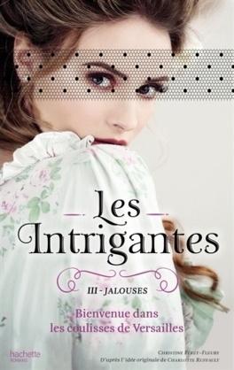 Couverture du livre : Les intrigantes, tome 3 : Jalouses
