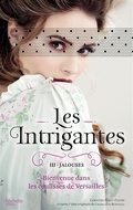 Les intrigantes, tome 3 : Jalouses