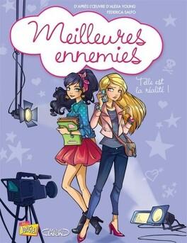 Couverture du livre : Meilleures ennemies, Tome 4 : Telle est la réalité !