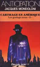 Les Goulags mous, tome 2 : Carthage en Amérique