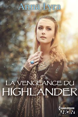 Couverture du livre : La Vengeance du Highlander