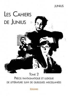 Couverture du livre : Les Cahiers de Junius - Tome 2