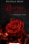 couverture Vampire Academy, Tome 1 : Sœurs de sang