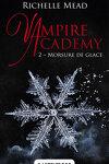 couverture Vampire Academy, Tome 2 : Morsure de glace