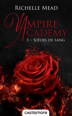 Couverture de Vampire Academy, Tome 1 : Sœurs de sang