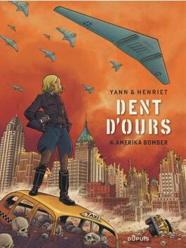 Couverture du livre : Dent d'ours, Tome 4 : Amerika bomber