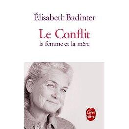 Couverture du livre : Le conflit, la femme et la mère