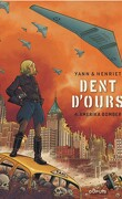 Dent d'ours, Tome 4 : Amerika bomber