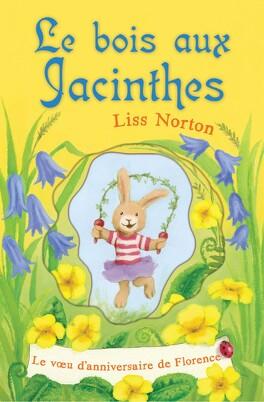 Couverture du livre : Le bois aux Jacinthes - 1 Le voeu d'anniversaire de Florence