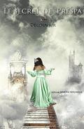 Le Secret de Prespa, tome 1 : Découvrir