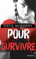 Pushing the Limits, Tome 4 : Pour survivre