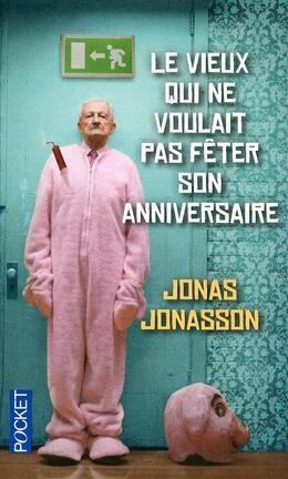 Couverture du livre : Le vieux qui ne voulait pas fêter son anniversaire