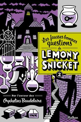 Couverture du livre : Les fausses bonnes questions de Lemony Snicket, Tome 2 : Quand l'avez-vous vu pour la dernière fois ?