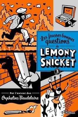 Couverture du livre : Les fausses bonnes questions de Lemony Snicket, Tome 3 : Shouldn't You Be in School?