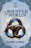 Le Secret des druides, Tome 3 : Le Souffle de Merlin