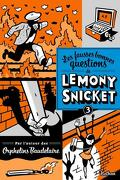 Les fausses bonnes questions de Lemony Snicket, Tome 3 : Shouldn't You Be in School?