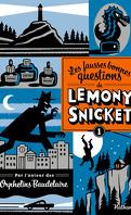 Les fausses bonnes questions de Lemony Snicket, Tome 1 : Mais qui cela peut-il être à cette heure ?