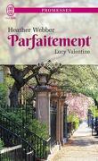 Lucy Valentine, Tome 4 : Parfaitement