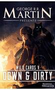 Wild Cards, Tome 5 : Down and Dirty
