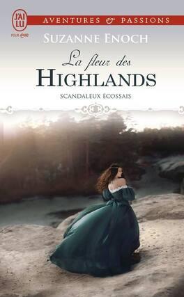 Couverture du livre : Scandaleux écossais, Tome 3 : La Fleur des Highlands