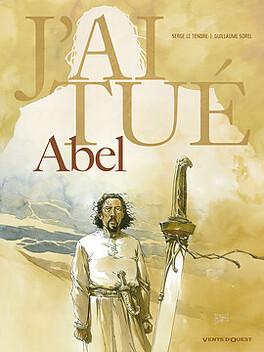 Couverture du livre : J'ai tué, tome 1 : Abel