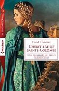 Chevaliers des terres de Champagne, Tome 4 : L'héritière de Sainte-Colombe