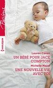 Un bébé pour Jace Compton / Une nouvelle vie avec toi