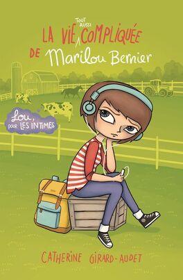 Couverture du livre : La vie tout aussi compliquée de Marilou Bernier