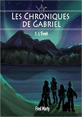 Couverture du livre : Les Chroniques de Gabriel, tome 1 : L'éveil