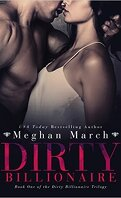 The Dirty Billionaire Trilogy, Tome 1 : Dirty Billionaire