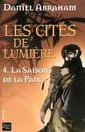 Les cités de lumière, Tome 4 : La saison de la paix
