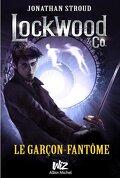 Lockwood & co, tome 3 : Le Garçon-Fantôme