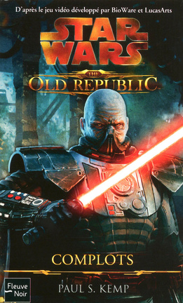 Couverture du livre : Star Wars - The Old Republic, Tome 2 : Complots