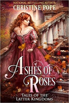 Couverture du livre : Tales of the Latter Kingdoms, Tome 4 : Ashes of Roses