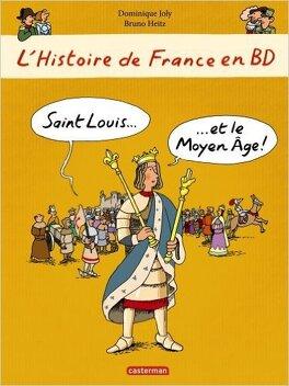 L Histoire De France En Bd Saint Louis Et Le Moyen Age