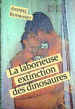 Couverture du livre : La laborieuse extinction des dinosaures