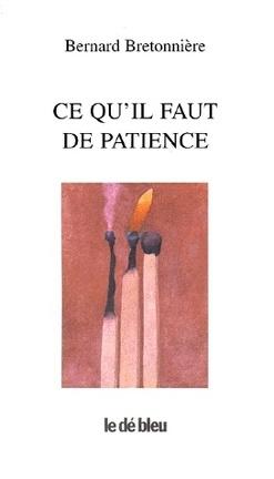 Couverture du livre : Ce qu'il faut de patience