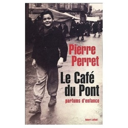 Couverture du livre : Le Café du Pont : Parfums d'enfance