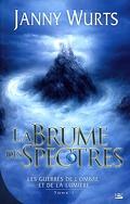 Les guerres de l'ombre et de la lumière, Tome 1 : La brume des Spectres