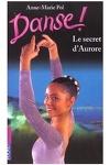 couverture Danse !, tome 22 : Le secret d'Aurore