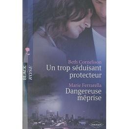 Couverture du livre : Un trop séduisant protecteur / Dangereuse méprise