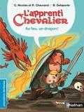L'apprenti chevalier: au feu, un dragon!