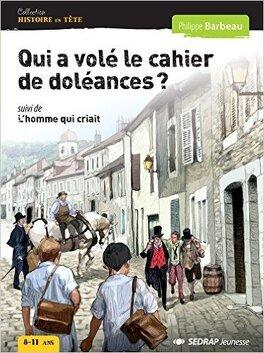 Qui A Vole Le Cahier Des Doleances Livre De Philippe Barbeau