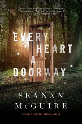 Couverture du livre : Wayward Children, tome 1 : Every Heart a Doorway