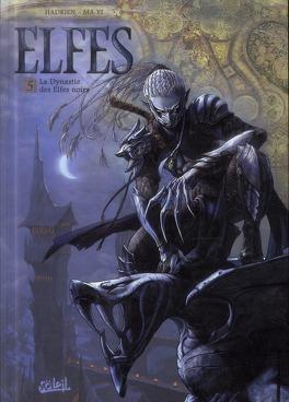 Couverture du livre : Elfes, tome 5 : la dynastie des elfes noirs