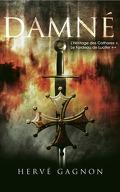 Damné, tomes 1 & 2 L'héritage des Cathares / Le fardeau de Lucifer