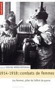 1914-1918 : combats de femmes - Les femmes, pilier de l'effort de guerre