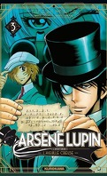 Arsène Lupin, Tome 3 : L'Aiguille Creuse